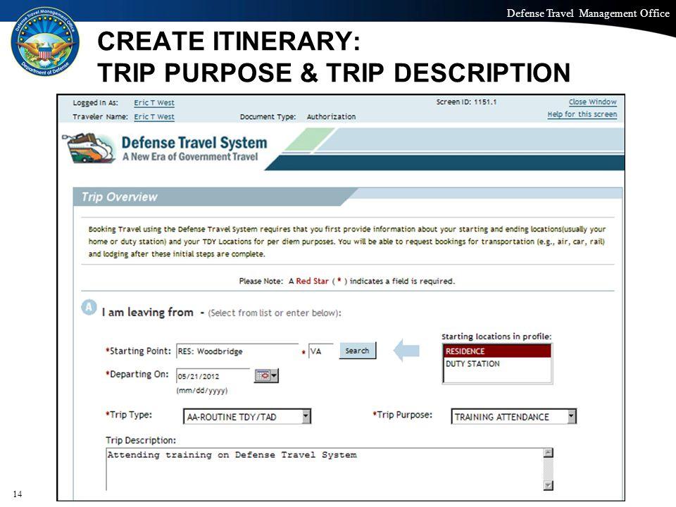 CREATE ITINERARY: TRIP PURPOSE & TRIP DESCRIPTION