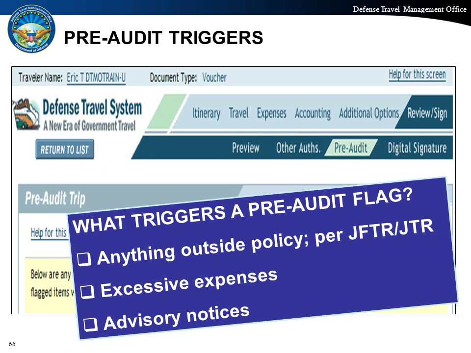 WHAT TRIGGERS A PRE-AUDIT FLAG Anything outside policy; per JFTR/JTR
