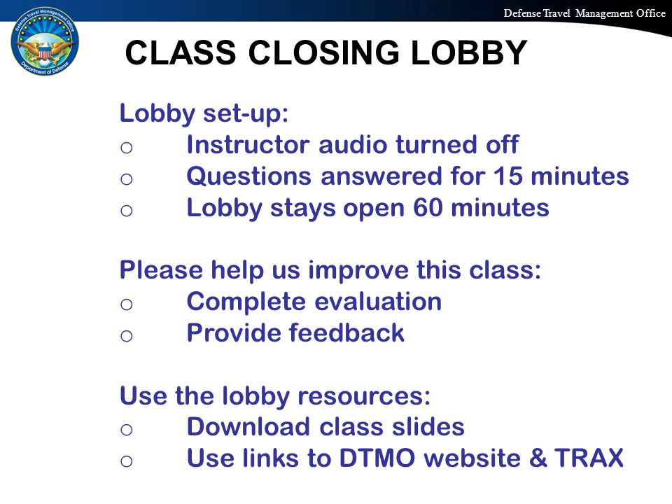 CLASS CLOSING LOBBY Lobby set-up: Instructor audio turned off