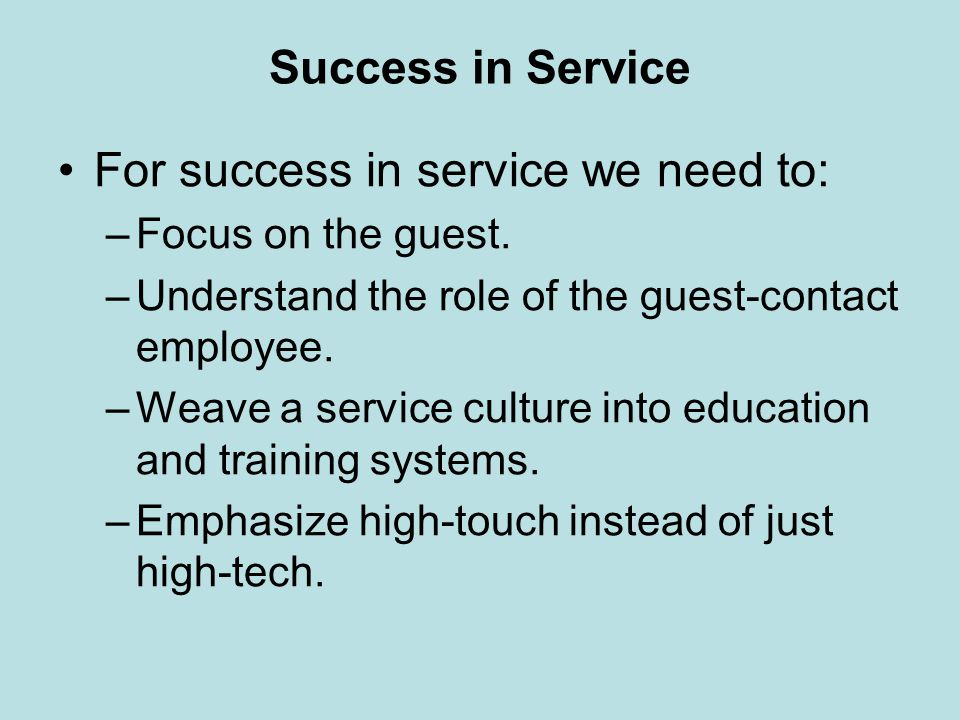 For success in service we need to: