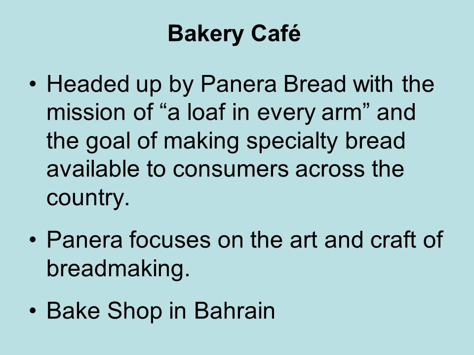Panera focuses on the art and craft of breadmaking.