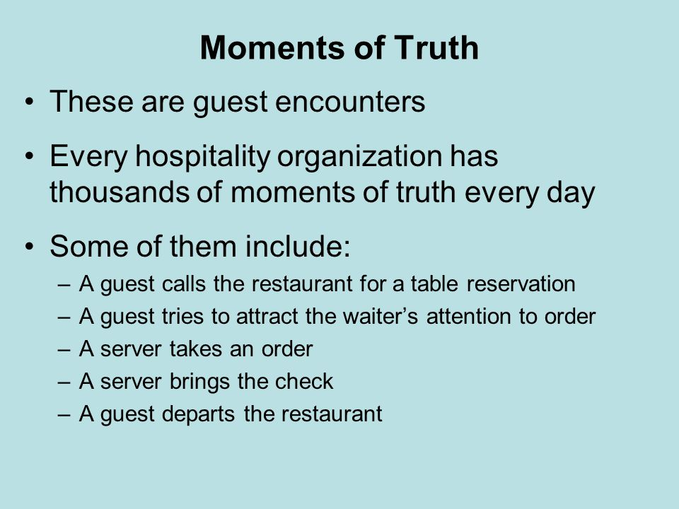 Moments of Truth These are guest encounters