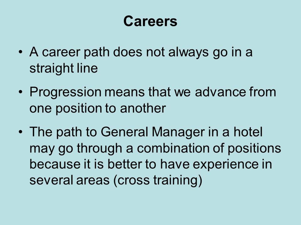 Careers A career path does not always go in a straight line