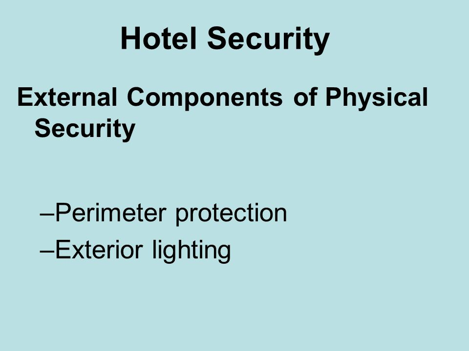 Hotel Security External Components of Physical Security