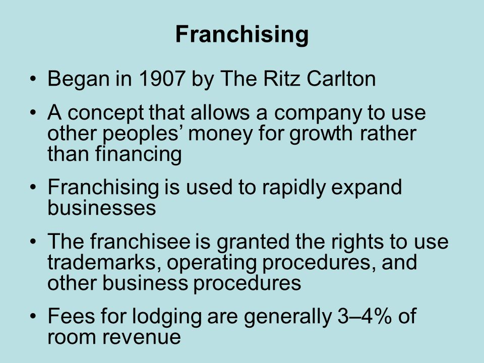 Franchising Began in 1907 by The Ritz Carlton