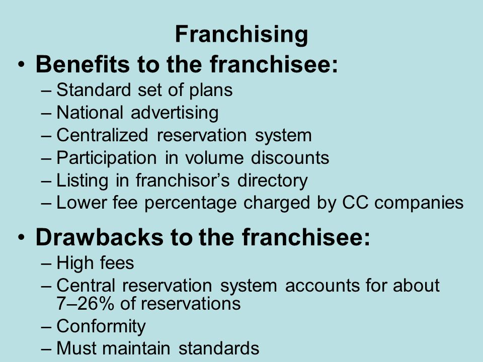 Benefits to the franchisee: