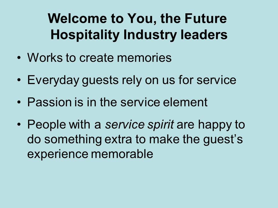 Welcome to You, the Future Hospitality Industry leaders