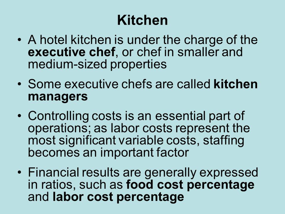 Kitchen A hotel kitchen is under the charge of the executive chef, or chef in smaller and medium-sized properties.