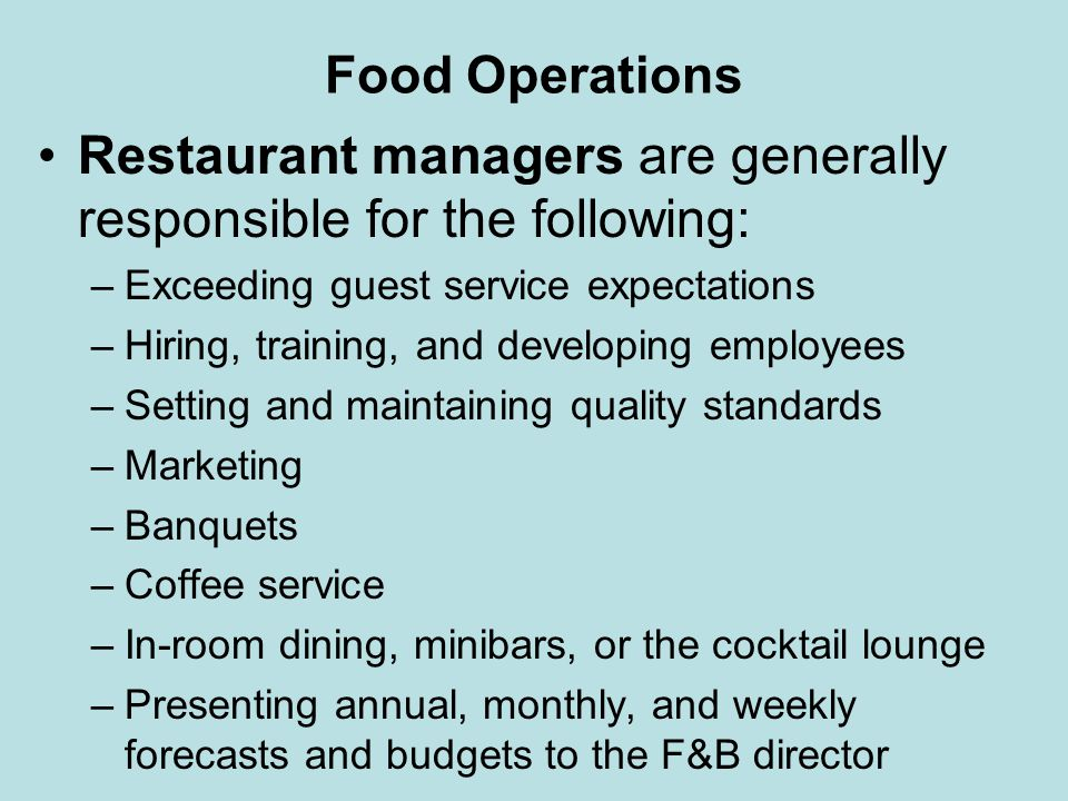 Restaurant managers are generally responsible for the following: