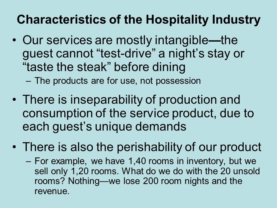 unique characteristics of hospitality Understand the hospitality industry and the types of companies that operate within it learn about key financial ratios used to analyze the industry.