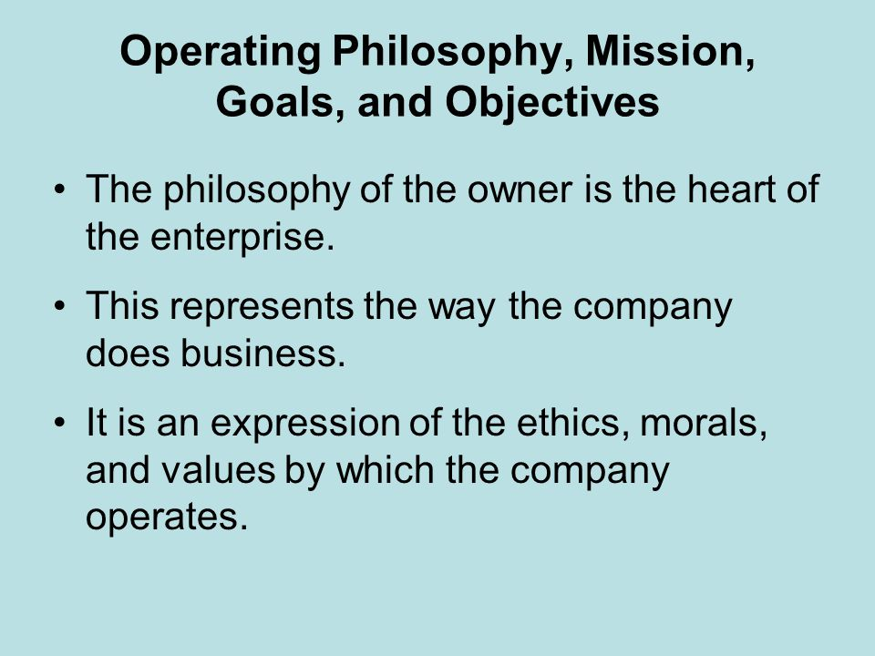 Operating Philosophy, Mission, Goals, and Objectives