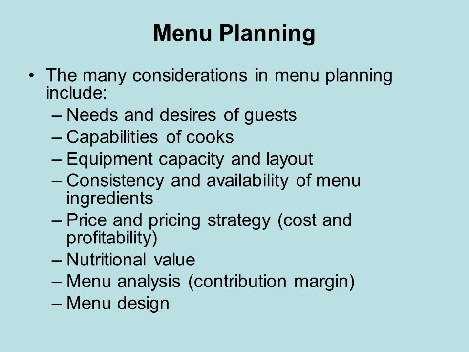 Menu Planning The many considerations in menu planning include: