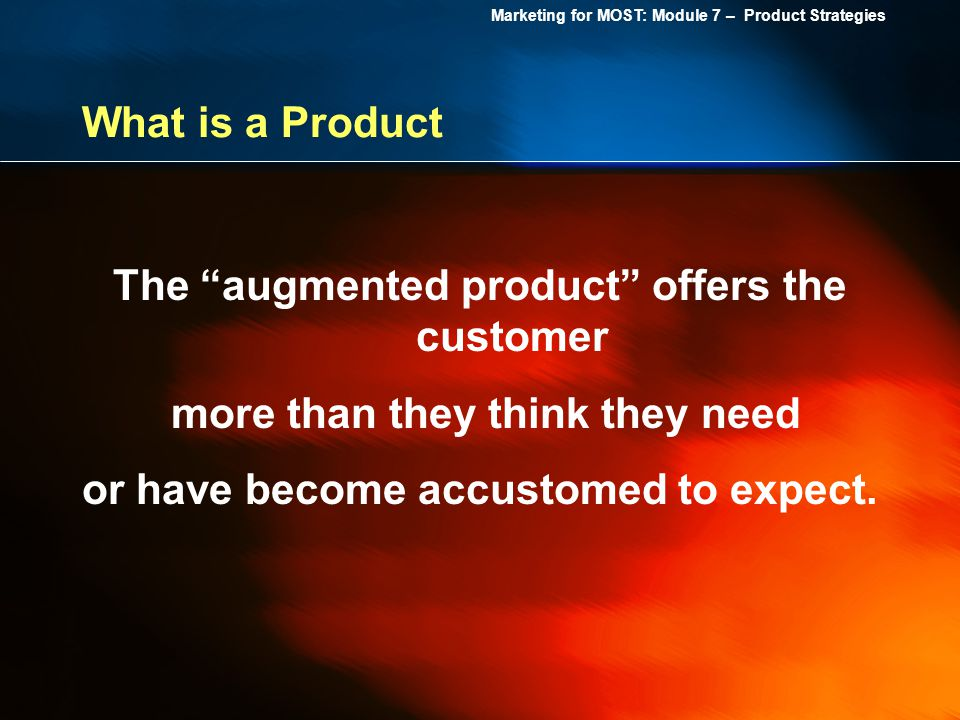The augmented product offers the customer