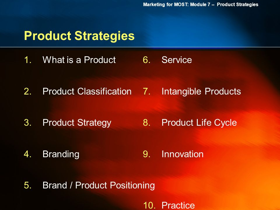 Product Strategies What is a Product Product Classification