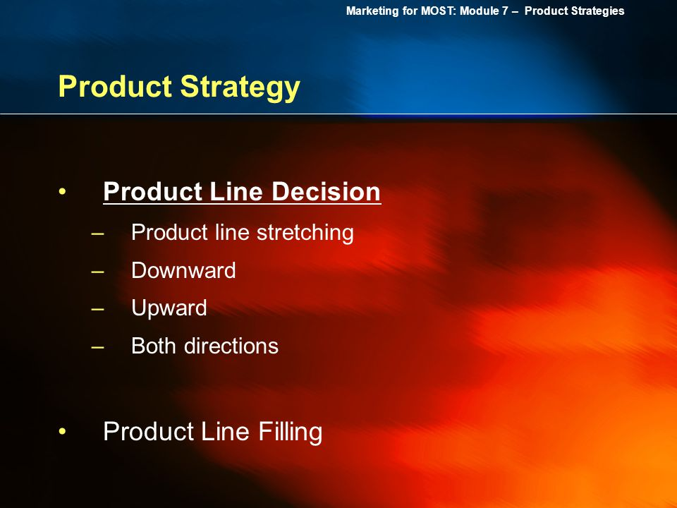 Product Strategy Product Line Decision Product Line Filling