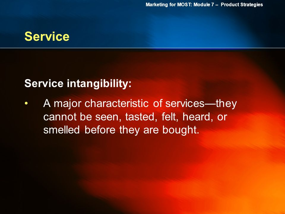 Service Service intangibility: