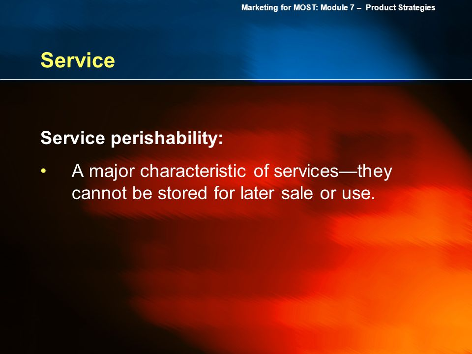 Service Service perishability: