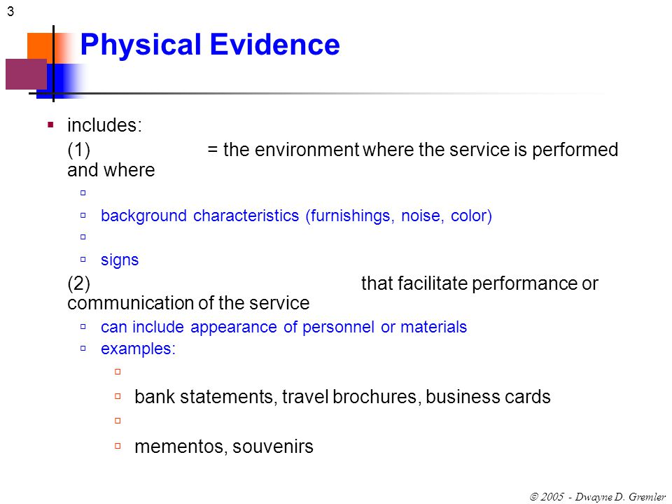 Physical Evidence includes: