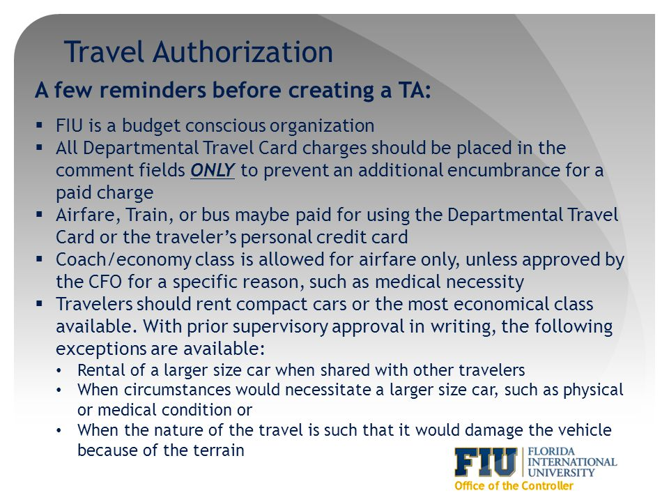 Travel Authorization A few reminders before creating a TA: