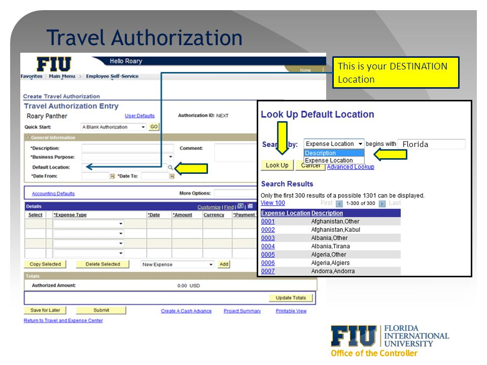 Travel Authorization This is your DESTINATION Location Florida