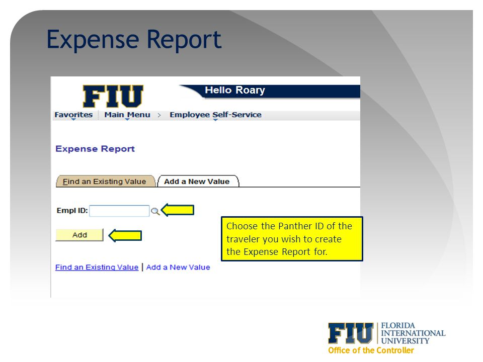 Expense Report Choose the Panther ID of the traveler you wish to create the Expense Report for.
