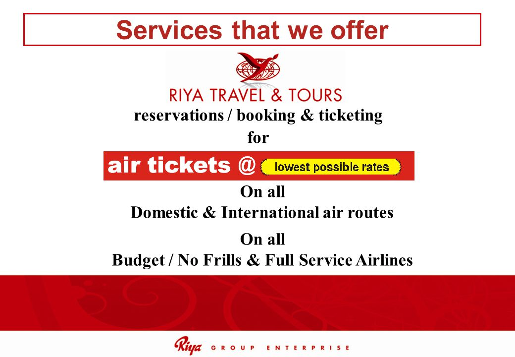 Services that we offer reservations / booking & ticketing for On all