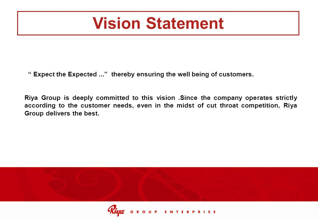 Vision Statement Expect the Expected ... thereby ensuring the well being of customers.