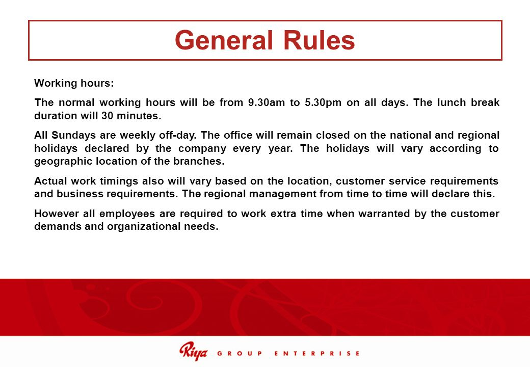 General Rules Working hours: