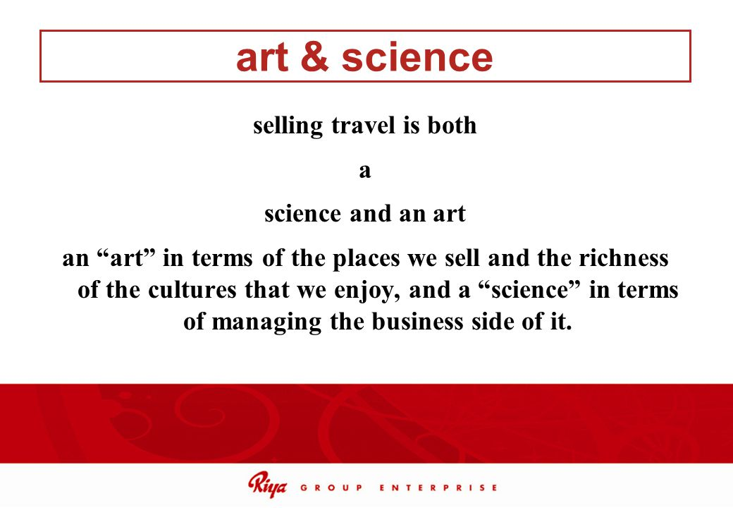 art & science selling travel is both a science and an art