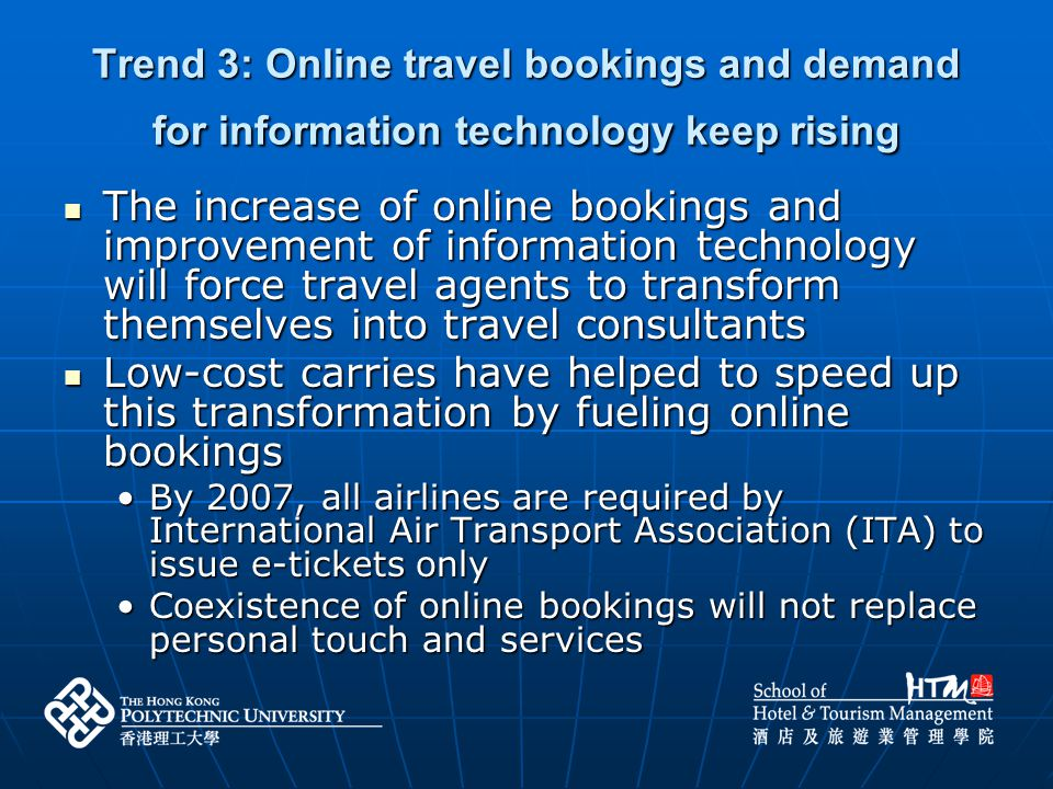 Trend 3: Online travel bookings and demand for information technology keep rising