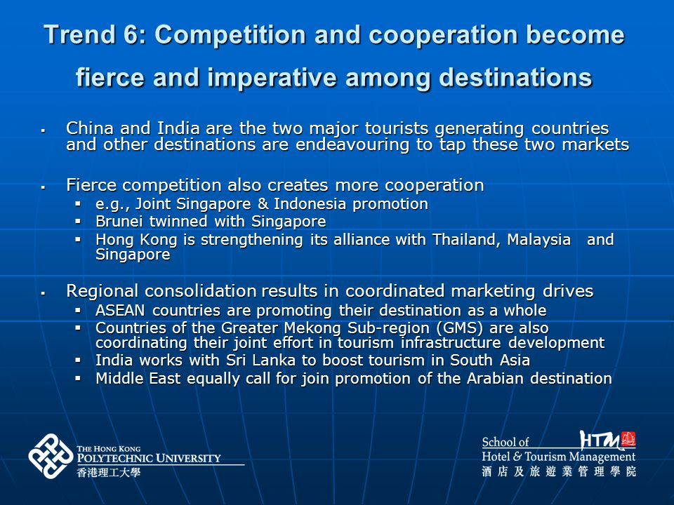 Trend 6: Competition and cooperation become fierce and imperative among destinations