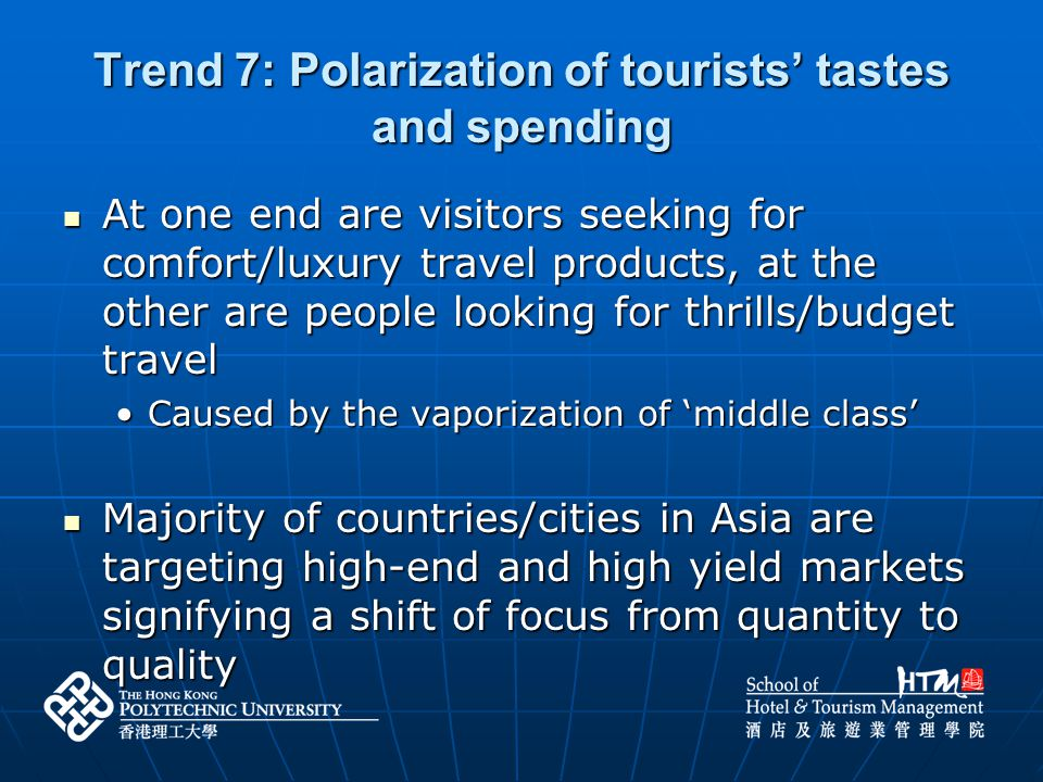 Trend 7: Polarization of tourists' tastes and spending