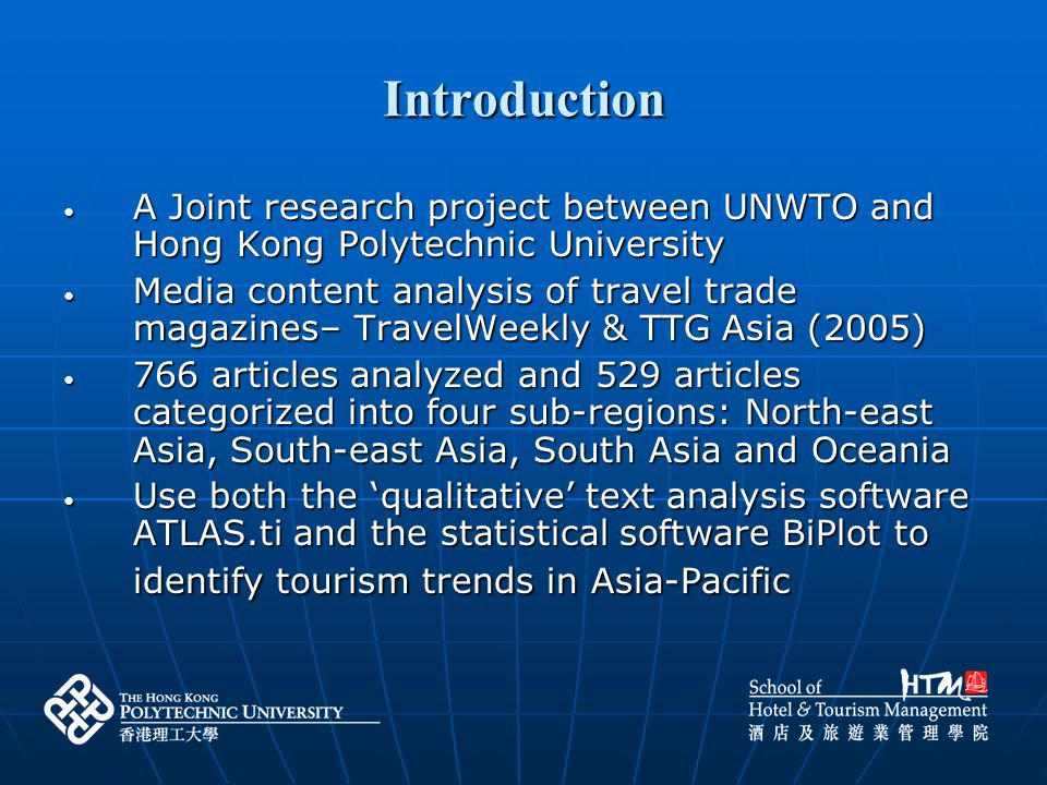 Introduction A Joint research project between UNWTO and Hong Kong Polytechnic University.