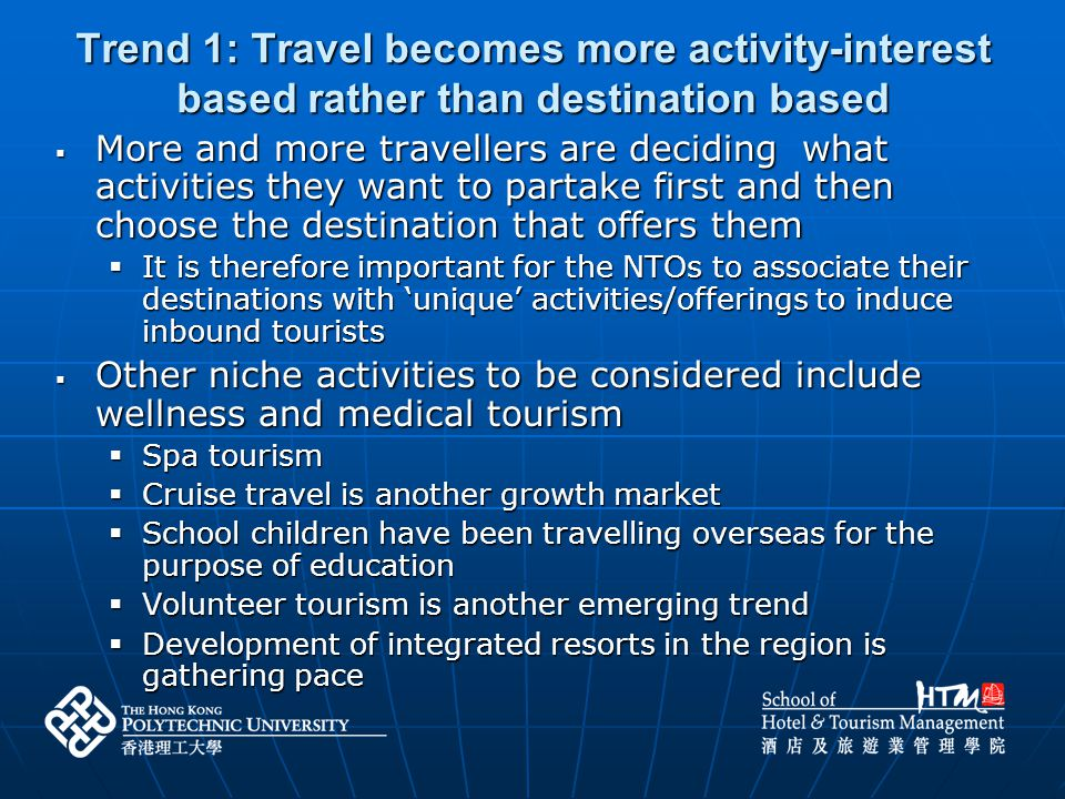 Trend 1: Travel becomes more activity-interest based rather than destination based