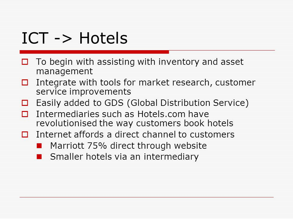 ICT -> Hotels To begin with assisting with inventory and asset management. Integrate with tools for market research, customer service improvements.