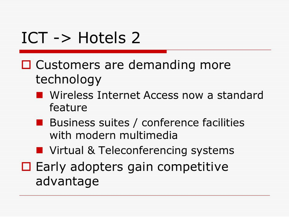 ICT -> Hotels 2 Customers are demanding more technology