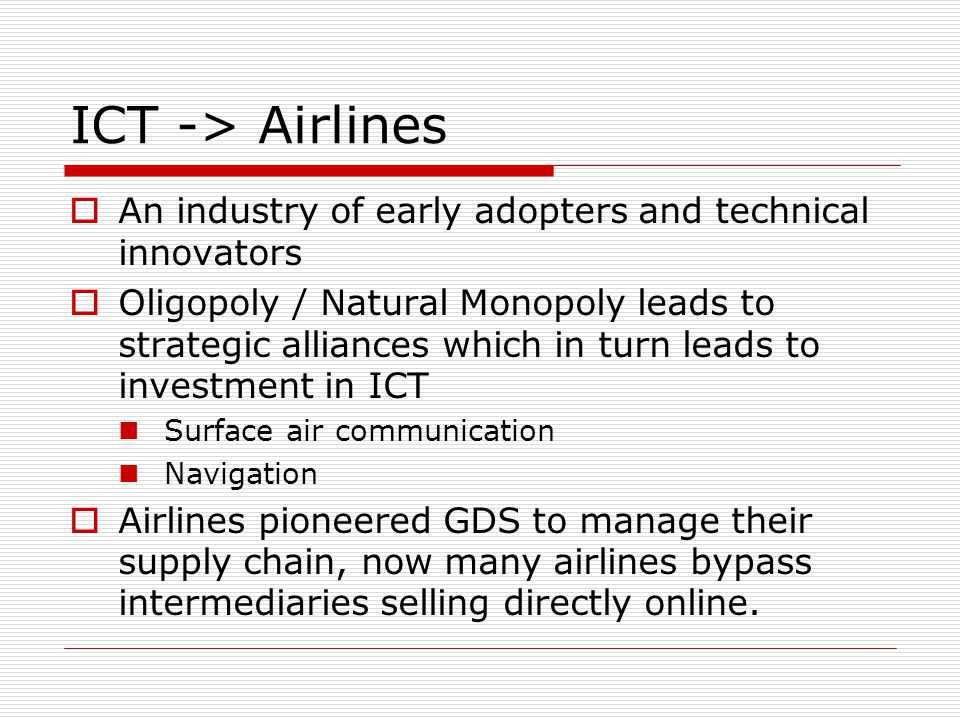 ICT -> Airlines An industry of early adopters and technical innovators.