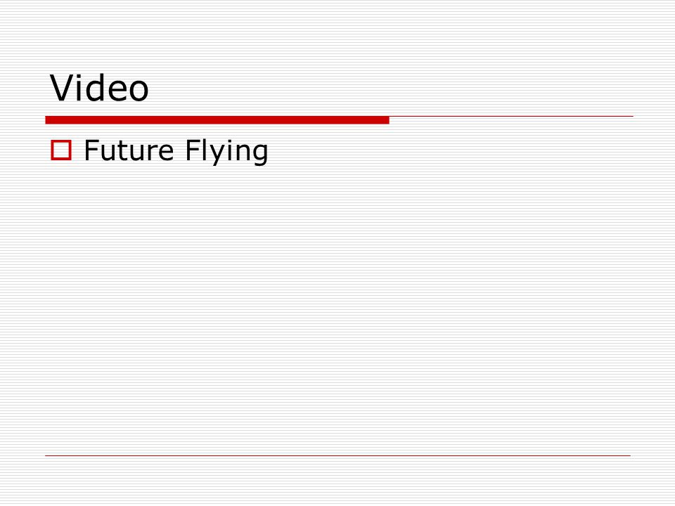 Video Future Flying