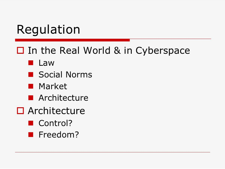 Regulation In the Real World & in Cyberspace Law Social Norms Market