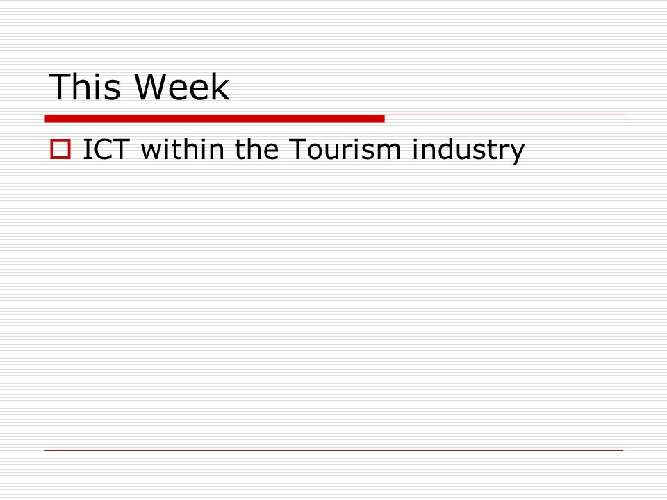 This Week ICT within the Tourism industry