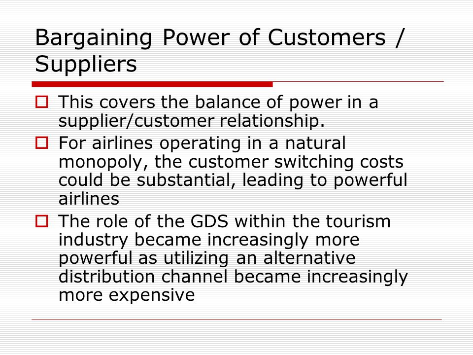 Bargaining Power of Customers / Suppliers