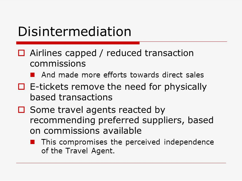 Disintermediation Airlines capped / reduced transaction commissions
