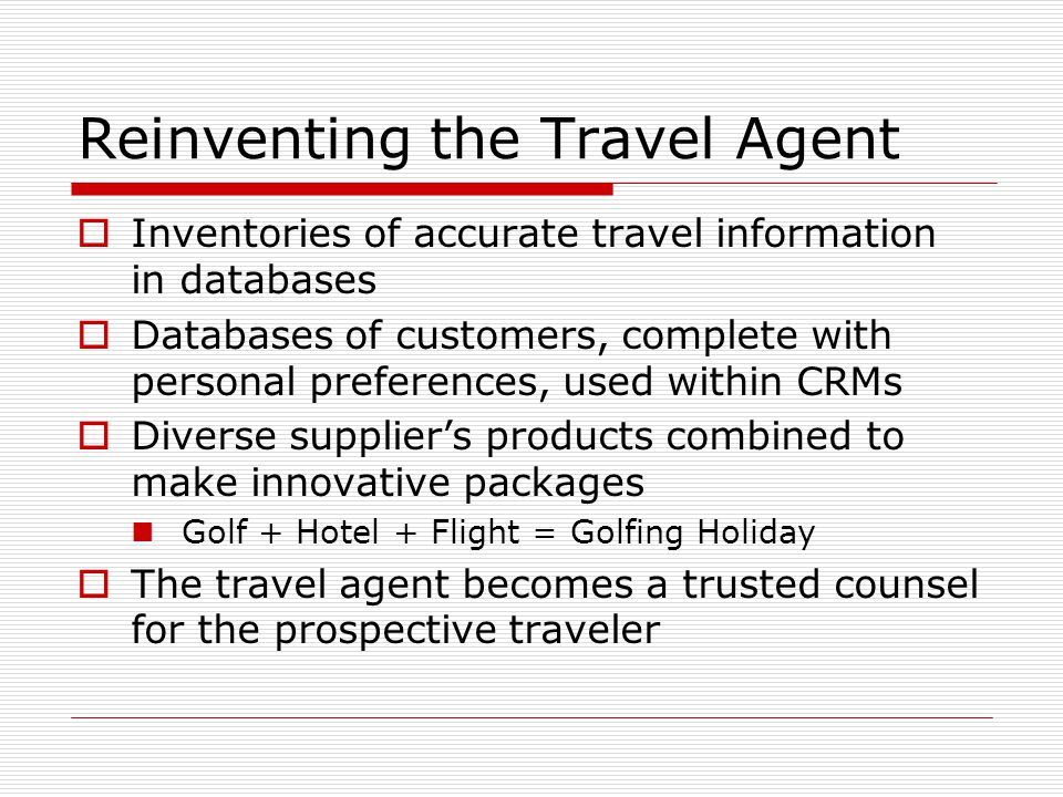 Reinventing the Travel Agent