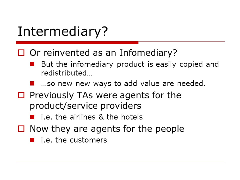 Intermediary Or reinvented as an Infomediary