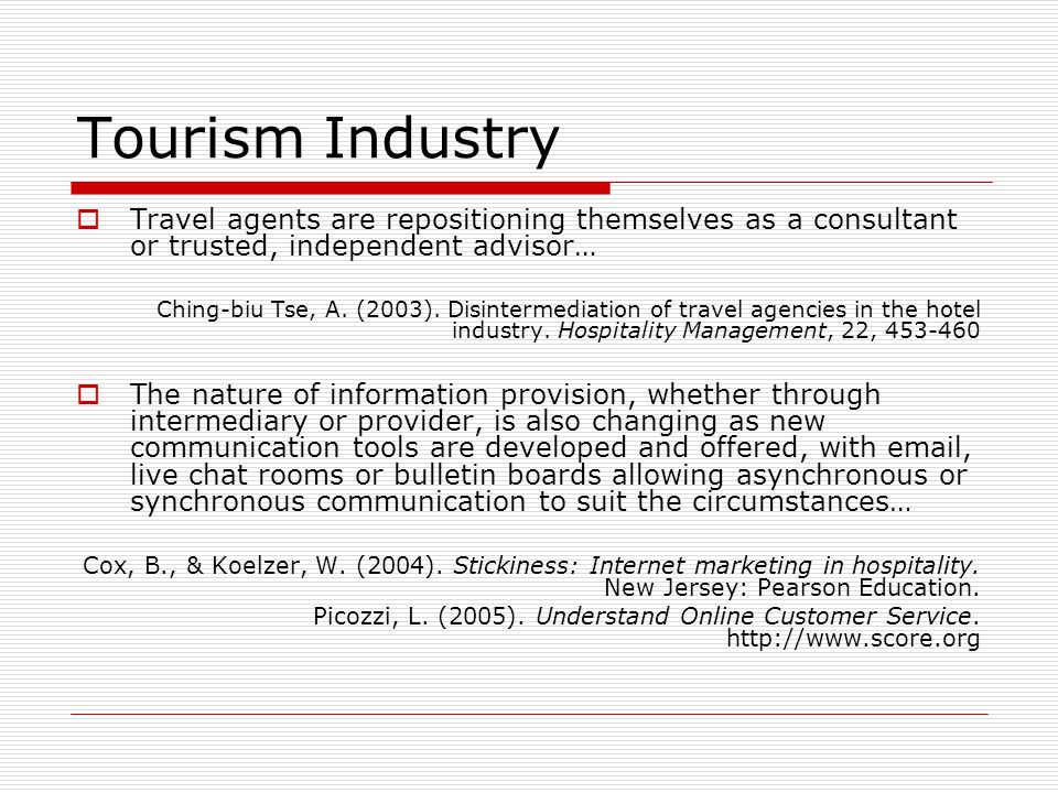Tourism Industry Travel agents are repositioning themselves as a consultant or trusted, independent advisor…