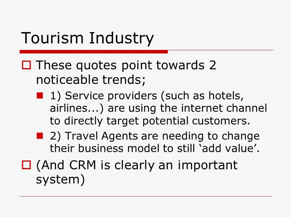 Tourism Industry These quotes point towards 2 noticeable trends;