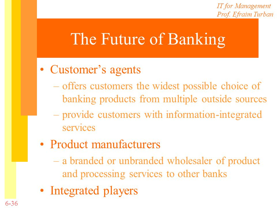 The Future of Banking Customer's agents Product manufacturers