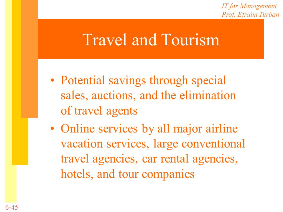 Travel and Tourism Potential savings through special sales, auctions, and the elimination of travel agents.