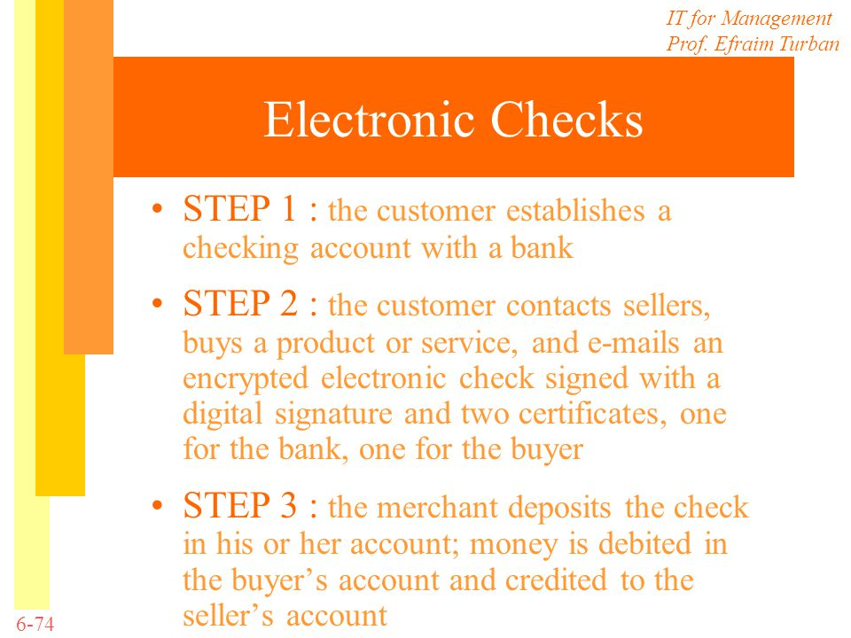 Electronic Checks STEP 1 : the customer establishes a checking account with a bank.
