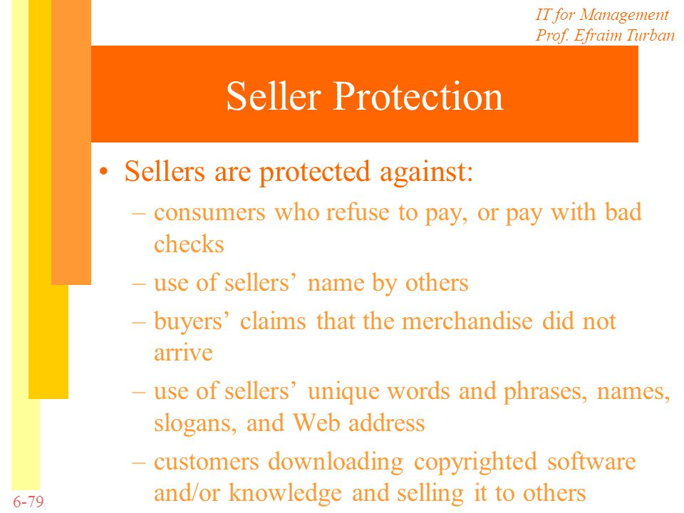 Seller Protection Sellers are protected against: